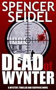 Dead of Wynter: A Mystery, Thriller and Suspense Novel