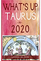 What's Up Taurus in 2020 Kindle Edition