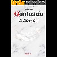 Santuário A Ascensão: Livro 2