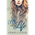 My So Called Life (Love Not Included series Book 3)