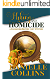 Hiking and Homicide (Hannaford British Cozy Mystery Book 2)