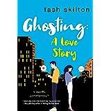Ghosting: A Witty, Heartfelt, & Modern Love Story