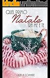 Quel primo Natale tra me e te (Ad un bivio tra me e te Vol. 4)