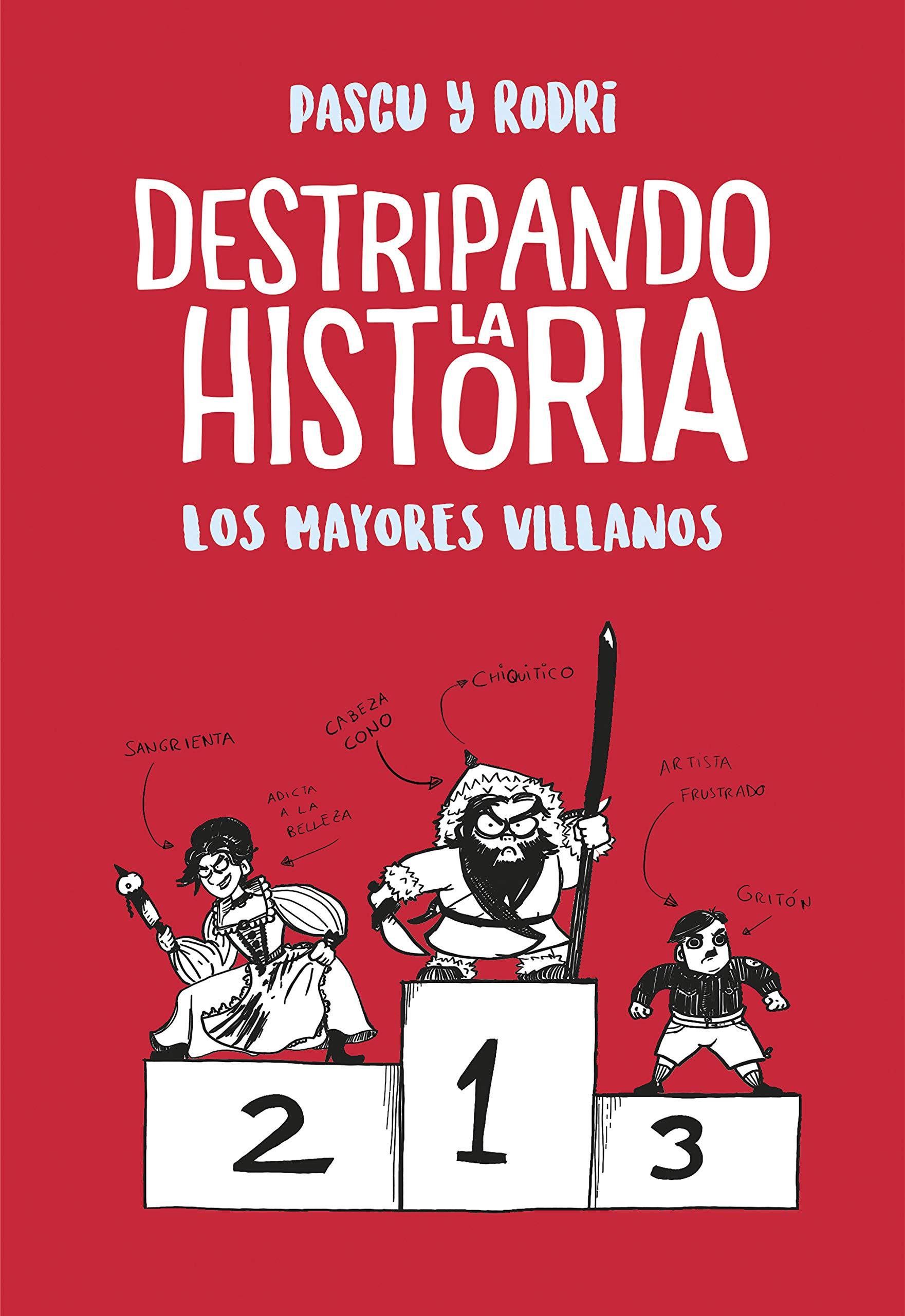 Los mayores villanos (Destripando la historia): Amazon.es: Septién, Rodrigo, Pascual, Álvaro: Libros