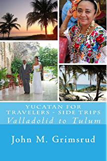 Yucatan for Travelers - Side Trips: Valladolid to Tulum