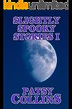 Slightly Spooky Stories I
