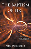 The Baptism of Fire, Personal Revival: Renewal and the Anointing for Supernatural Living
