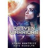 Detyen Warriors Volume Two: Fated Mate Alien Romance (Detyen Warriors Collection Book 2)