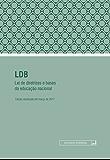 LDB - Lei de diretrizes e bases da educação nacional: Atualizada até março de 2017 (Legislação avulsa)