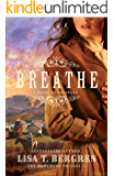 Breathe (The Homeward Trilogy Book #1): A Novel of Colorado