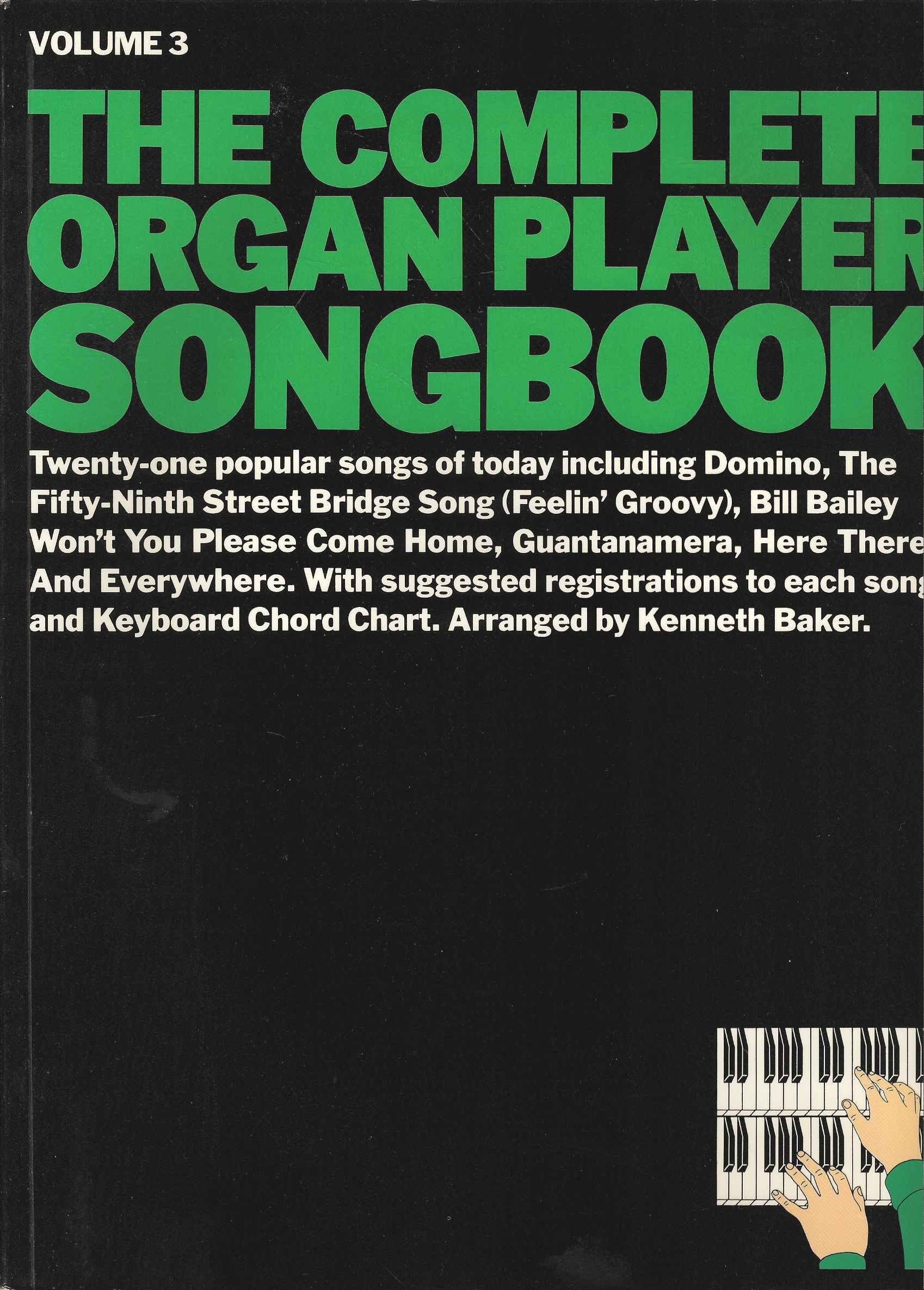 The complete organ player songbook vol 3 amazon music the complete organ player songbook vol 3 amazon music sales corporation kenneth baker 9780825611995 books hexwebz Images