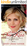 With One Kiss: Book 1 - Mail Order Bride Stories of Rescued Faith - A Sweet Western Historical Romance Series