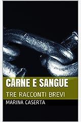 CARNE E SANGUE: TRE RACCONTI BREVI (Italian Edition) Kindle Edition