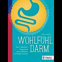 Wohlfühl-Darm: Das 2-Wochen-Programm zum Entlasten und Regenerieren