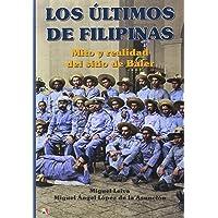 Los últimos de Filipinas (Colección Atamán de Historia Militar)