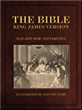 The Bible - King James Version KJV 1611 (Old and New Testaments) (Illustrated by Gustave Doré) [Complete Table of Contents] (English Edition)