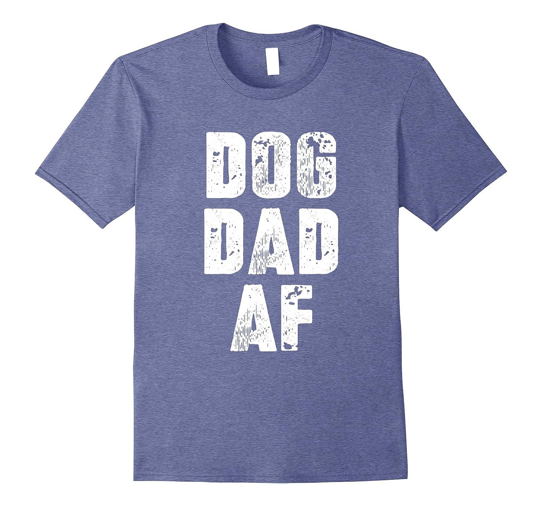 Mens Dog Dad Shirt Birthday Gifts Lover Tshirt Af FL