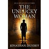The Unlucky Woman: An Adam Lapid Short Story (Adam Lapid Mysteries)