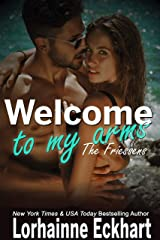 Welcome to My Arms (The Friessens-The Friessen Legacy Book 17) Kindle Edition