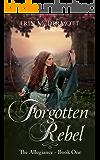 Forgotten Rebel (The Allegiance Book 1)