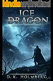 Ice Dragon: An Epic Fantasy Adventure (The Dragon Misfits Book 1)