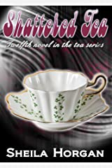 Shattered Tea (The Tea Series Book 12) Kindle Edition