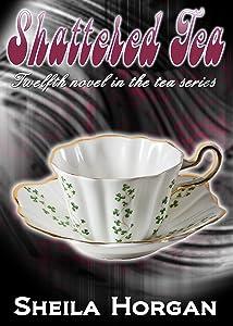 Shattered Tea (The Tea Series Book 12)