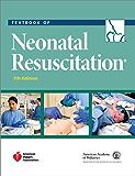 Textbook of Neonatal Resuscitation (NRP) (English Edition)