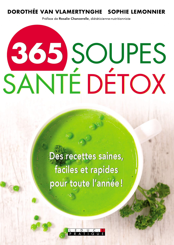 365 soupes santé et détox : Des recettes saines, faciles et rapides pour toute l'année ! Broché – 9 octobre 2018 Sophie Lemonnier Dorothée van Vlamertynghe LEDUC.S B07D57DLSZ