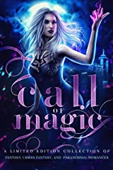 Call of Magic: A Limited Edition Collection of Fantasy, Urban Fantasy, and Paranormal Romances Kindle Edition