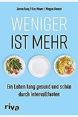 Weniger ist mehr: Ein Leben lang gesund und schön durch Intervallfasten (German Edition) Kindle Edition