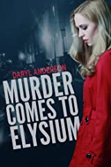 Murder Comes to Elysium Kindle Edition