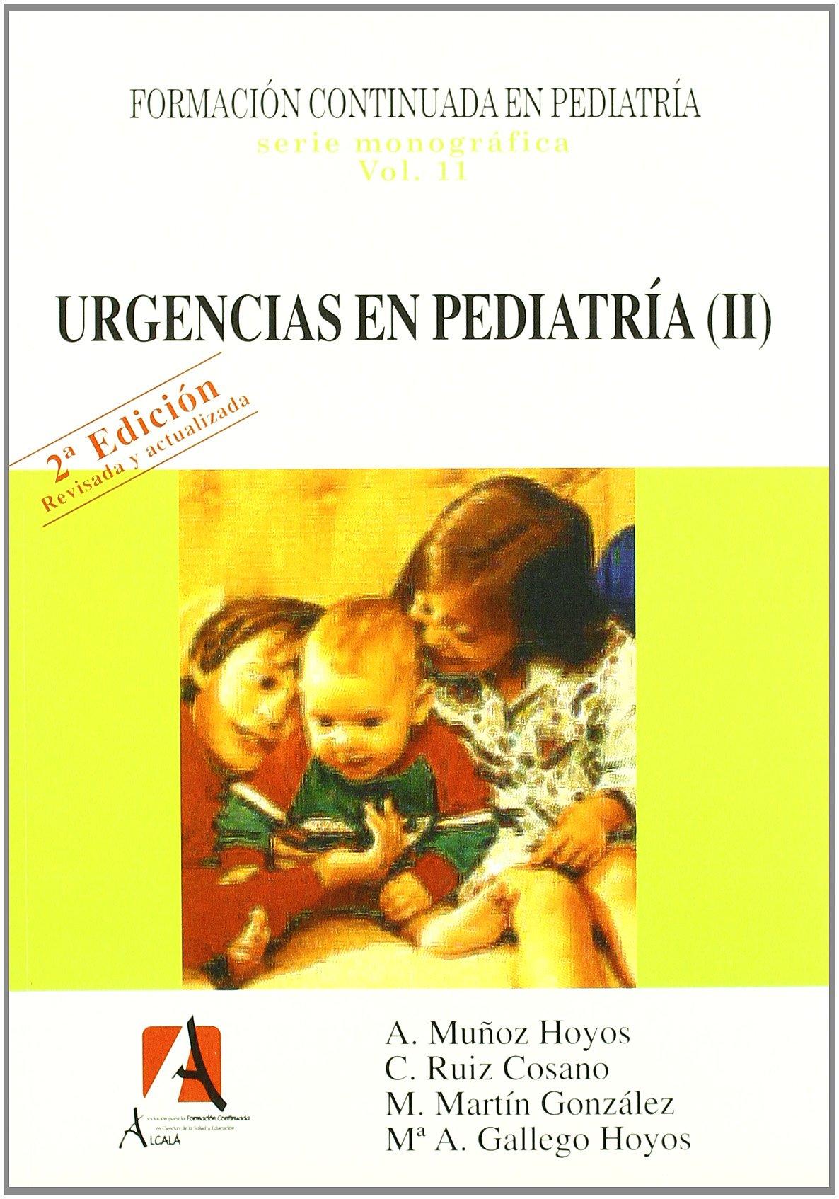 Urgencias en pediatria II / Pediatric emergency (Spanish Edition): Antonio  Munoz Hoyos, C. Ruiz Cosano: 9788495658890: Amazon.com: Books