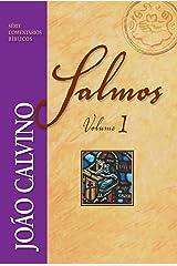 Salmos - Vol. 1 (Comentários Bíblicos João Calvino) eBook Kindle