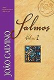 Comentário de Salmos - Vol. 1 (Série Comentários Bíblicos João Calvino)