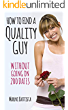How to Find a Quality Guy: Without Going on 200 Dates