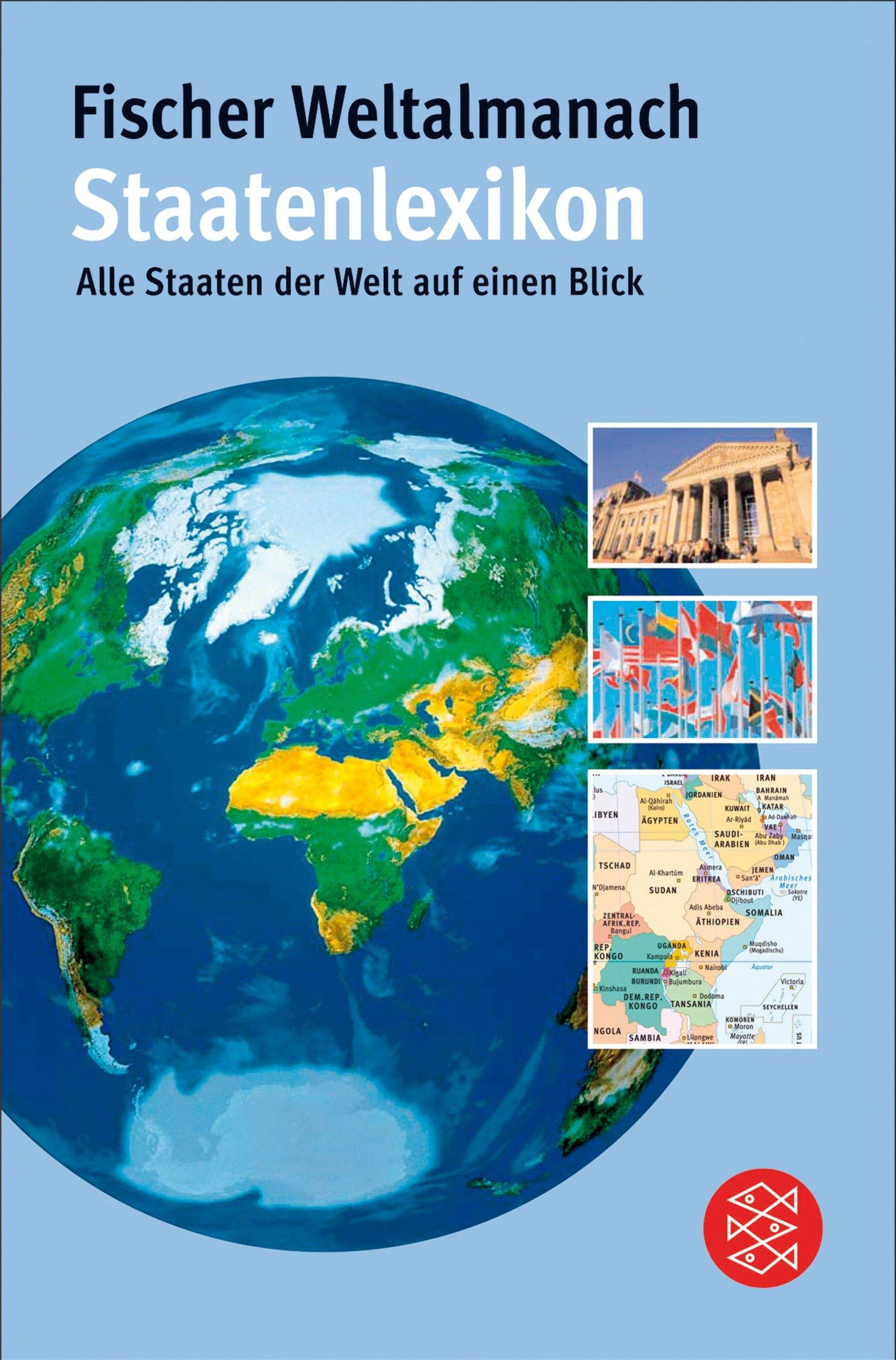 Der Fischer Weltalmanach Staatenlexikon: Alle Staaten der Welt auf einen Blick (Fischer Sachbücher)