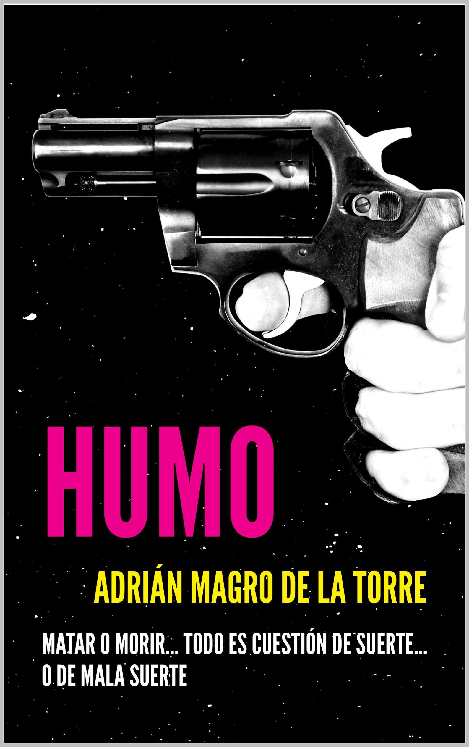 Humo: Una novela corta española, negra y criminal (Historias cruzadas) por Adrián Magro de la Torre