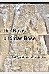 Die Nazis und das Böse. Die Zerstörung des Menschen (German Edition) Kindle Edition