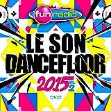 Le Son Dancefloor 2015 Vol.2 - 70 Tubes [Explicit]