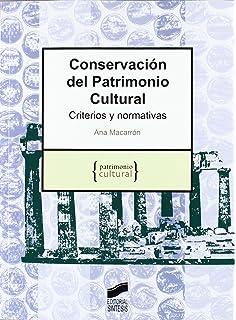Conservación del patrimonio cultural: criterios y normativas
