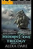 Hidden Cove Trilogy Box Set: Adventurous timeswept romance