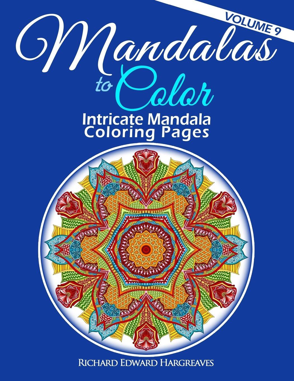 Mandalas to Color - Intricate Mandala Coloring Pages: Advanced Designs (Mandala Coloring Books, Band 9)