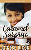 Caramel Surprise: A Short Story (Ready for Love Series Book 1)