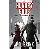 Hungry Gods: Superhero Fiction for Adults (Identity Crisis Universe Book 1)