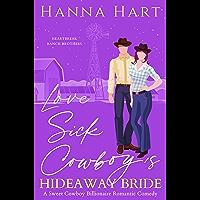 Lovesick Cowboy's Hideaway Bride: A Sweet Clean Romantic Comedy (Heartbreak Ranch Brothers Book 2)
