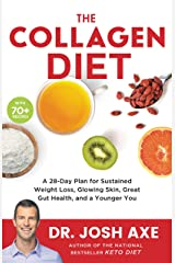 The Collagen Diet: A 28-Day Plan for Sustained Weight Loss, Glowing Skin, Great Gut Health, and a Younger You Kindle Edition
