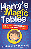 Harry's Magic Tables (for Tablet Devices): Learn Your Times Tables in as Little as a Week