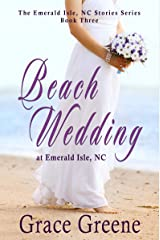 Beach Wedding: An Emerald Isle, NC Novel (#3) (The Emerald Isle, NC Stories Series Book 5) Kindle Edition