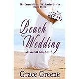 Beach Wedding: An Emerald Isle, NC Novel (#3) (The Emerald Isle, NC Stories Series Book 5)